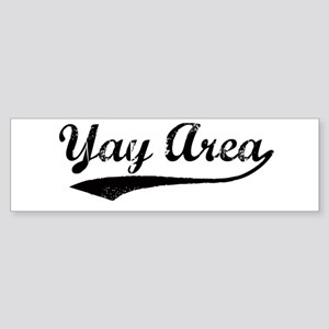 Vintage Yay Area Bumper Sticker