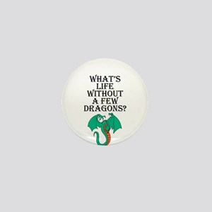 What's Life Without Dragons Mini Button