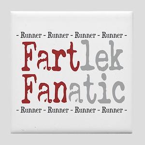 Funny FARTlek FANatic © Tile Coaster