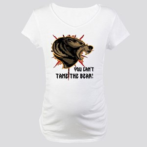 Can't tame the bear Maternity T-Shirt