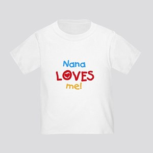 Nana Loves Me Toddler T-Shirt