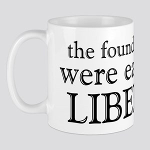 Founding Fathers Were Liberals Mug