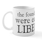 Founding Fathers Were Liberals Mug