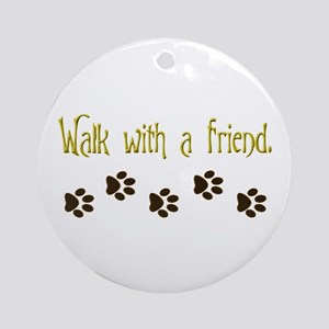 Walk With a Friend Ornament (Round)
