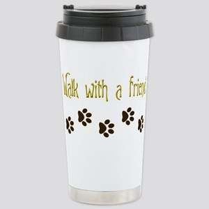Walk With a Friend Stainless Steel Travel Mug