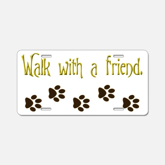 Walk With a Friend Aluminum License Plate