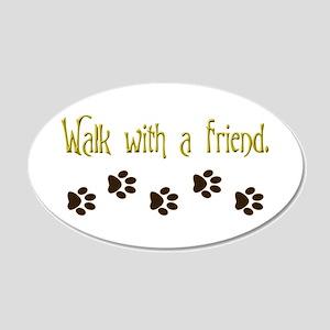 Walk With a Friend 22x14 Oval Wall Peel
