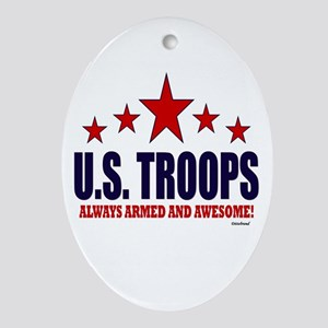 U.S. Troops Always Armed And Aweso Ornament (Oval)