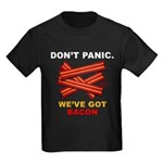 Don't Panic. We've Got Bacon Kids Dark T-Shirt