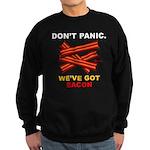 Don't Panic. We've Got Bacon Sweatshirt (dark)