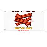 Don't Panic. We've Got Bacon Banner