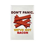 Don't Panic. We've Got Bacon Rectangle Magnet