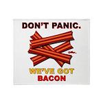 Don't Panic. We've Got Bacon Throw Blanket