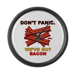 Don't Panic. We've Got Bacon Large Wall Clock