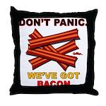 Don't Panic. We've Got Bacon Throw Pillow