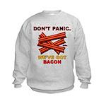 Don't Panic. We've Got Bacon Kids Sweatshirt