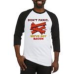 Don't Panic. We've Got Bacon Baseball Jersey