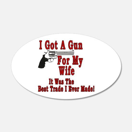 Gun For My Wife 22x14 Oval Wall Peel