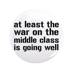 """War On The Middle Class 3.5"""" Button"""