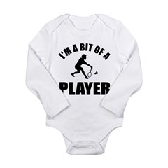 I'm a bit of a player badminton Long Sleeve Infant