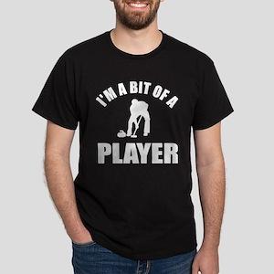 I'm a bit of a player curling Dark T-Shirt