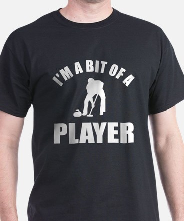 I'm a bit of a player curling T-Shirt