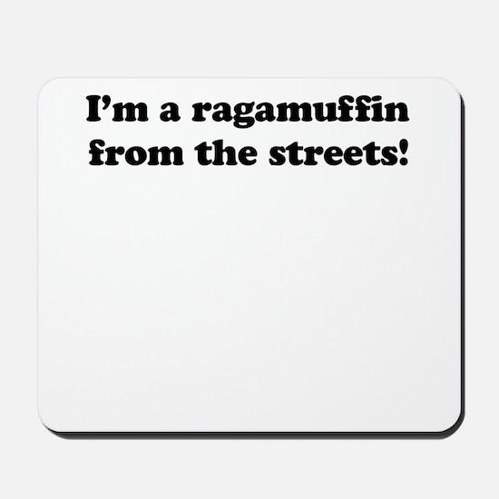 I'm a ragamuffin Mousepad