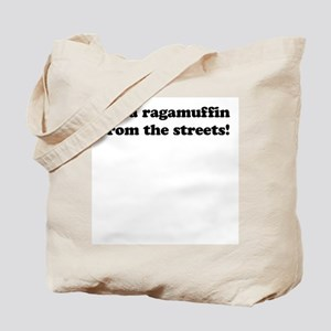 I'm a ragamuffin Tote Bag