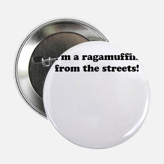 I'm a ragamuffin Button
