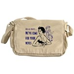 We've Come for Your Wives Messenger Bag
