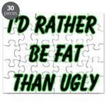 I'd rather be fat than ugly Puzzle