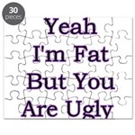 Yeah I'm fat but your ugly Puzzle