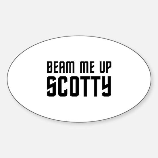 Beam me up, Scotty. Sticker (Oval)