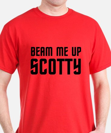 Beam me up, Scotty. T-Shirt