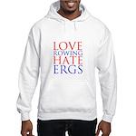 Love Rowing - Hate Ergs Hooded Sweatshirt