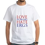 Love Rowing - Hate Ergs White T-Shirt