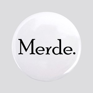 "Merde 3.5"" Button"