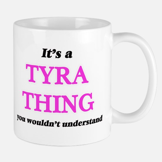 It's a Tyra thing, you wouldn't under Mugs
