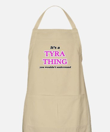 It's a Tyra thing, you wouldn' Light Apron