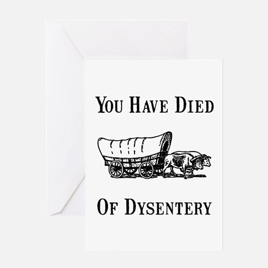 Died Of Dysentery Greeting Card