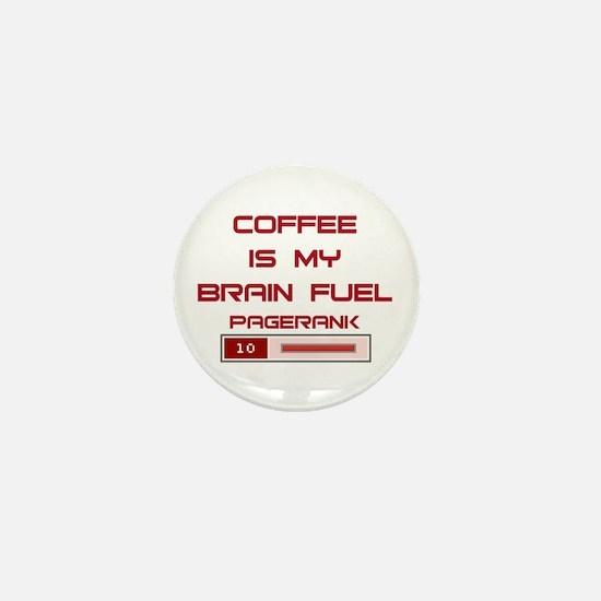 Coffee Is My Brain Fuel Mini Button