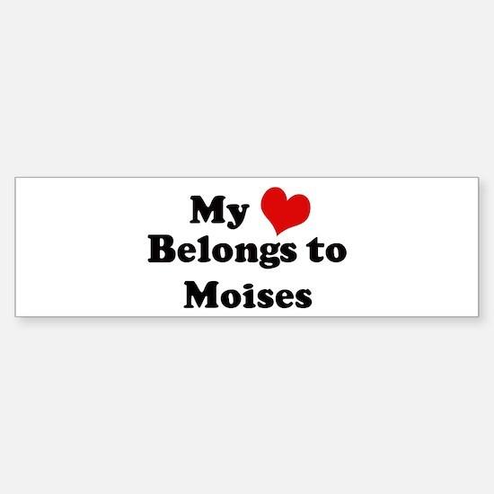 My Heart: Moises Bumper Bumper Bumper Sticker