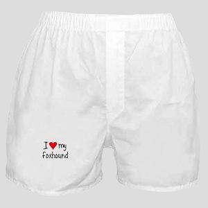 I LOVE MY Foxhound Boxer Shorts