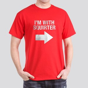 I'm With Squirter Dark T-Shirt