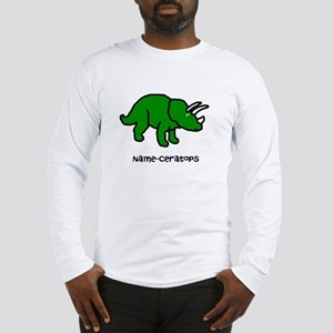 Name your own Triceratops! Long Sleeve T-Shirt