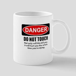 Danger - Do not touch Mug