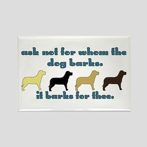 Ask Not for Barking Rectangle Magnet