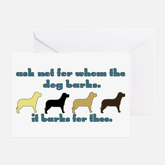 Ask Not for Barking Greeting Card