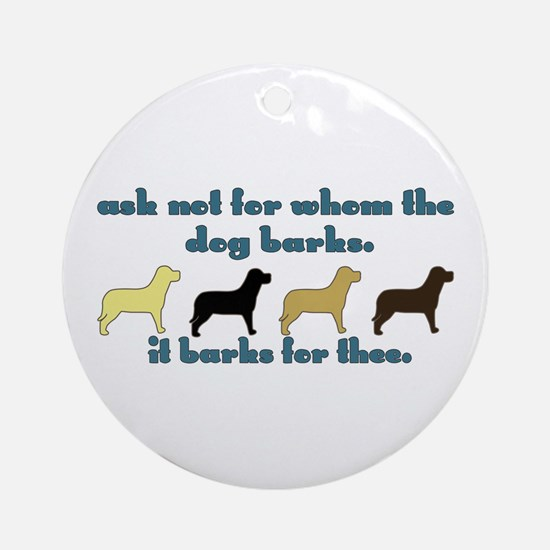 Ask Not for Barking Ornament (Round)