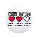 """Video Games Ruined My Life 3.5"""" Button"""